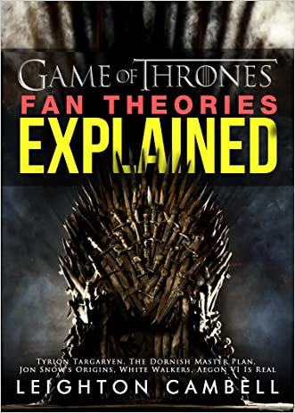 Game of Thrones Fan Theories Explained: Tyrion Targaryen, The Dornish Master Plan, Jon Snow's Origins, White Walkers, Aegon VI Is Real