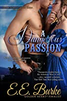A Dangerous Passion (Steam! Romance and Rails Book 3)