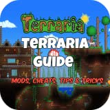 Guide: Terraria -Kindle & Android (Mods Cheats, Reviews, Walkthroughs)