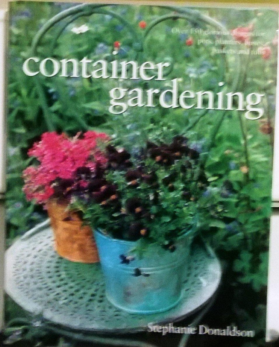 Container Gardening, Stephanie Donaldson