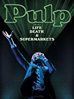 Pulp: A Film About Life, Death and Supermarkets [HD]