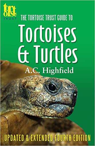 The Tortoise Trust Guide to Tortoises & Turtles written by Andy Highfield
