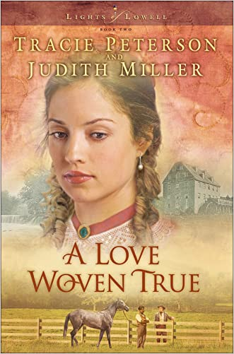 A Love Woven True (Lights of Lowell Book #2) written by Tracie Peterson