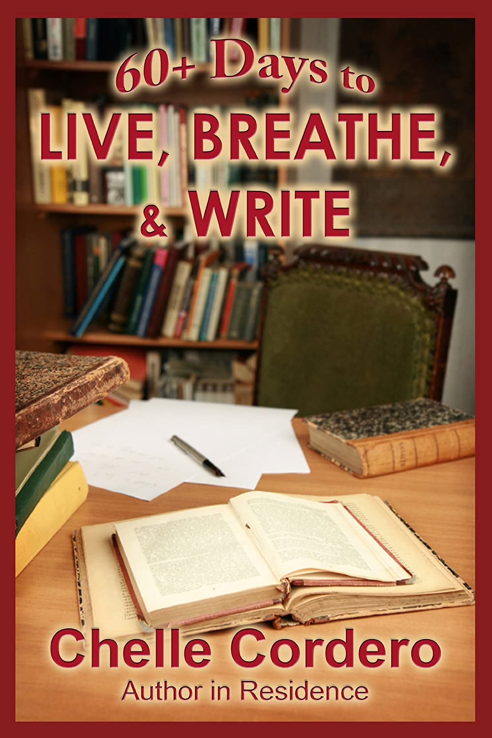 60+ Days to Live, Breathe, & Write by Chelle Cordero