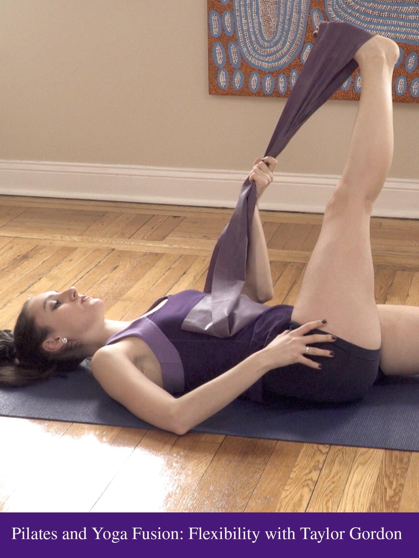 Pilates and Yoga Fusion: Flexibility with Taylor Gordon