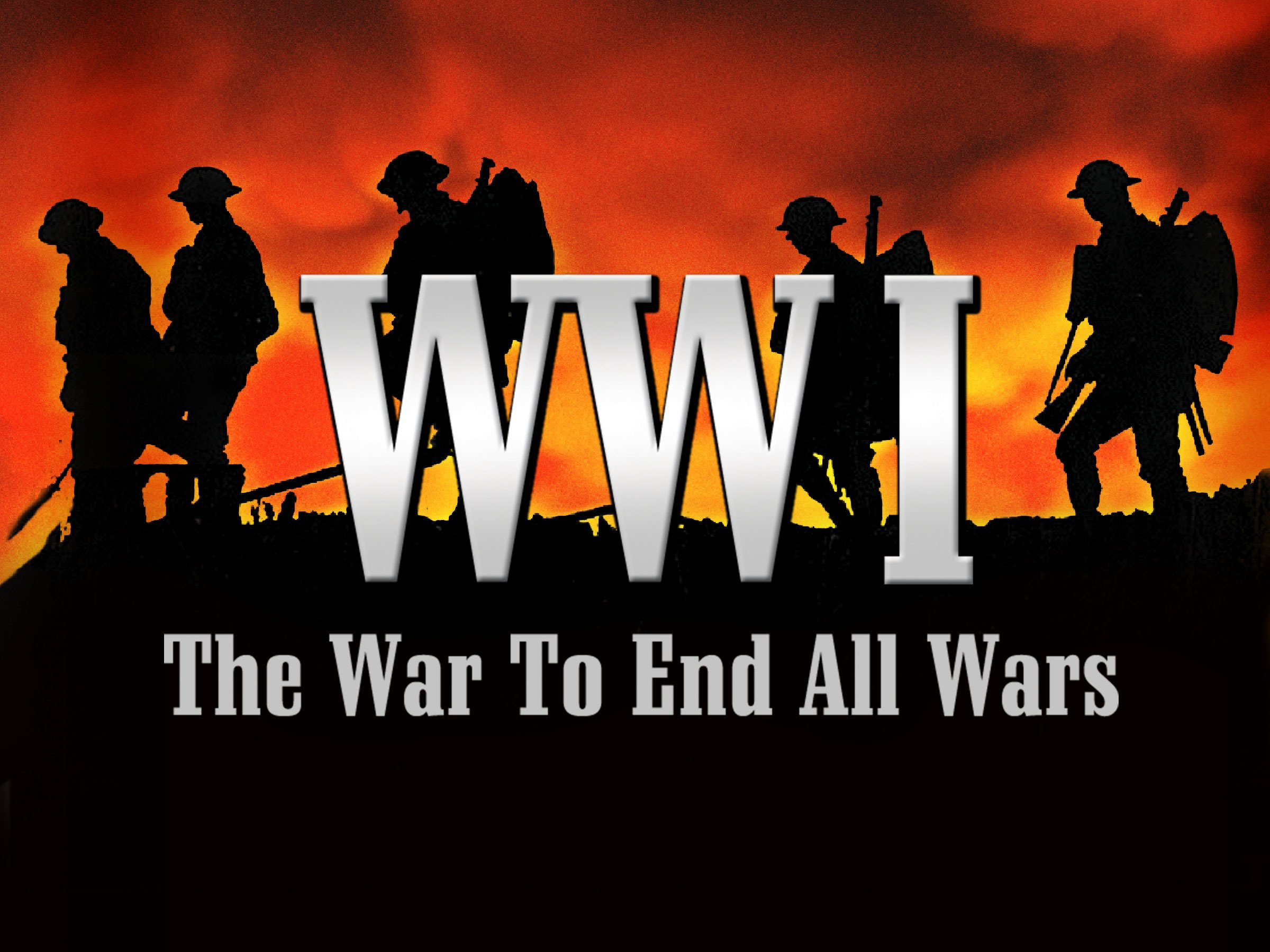 World War I: The War to End All Wars