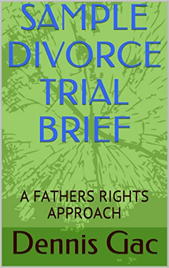 SAMPLE DIVORCE TRIAL BRIEF: A FATHERS RIGHTS APPROACH