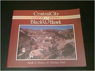 Guide to Historic Central City & Black Hawk (Cordillera Press Historic Mining District Series)