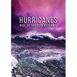 Hurricanes: Rise Of The Super Storms