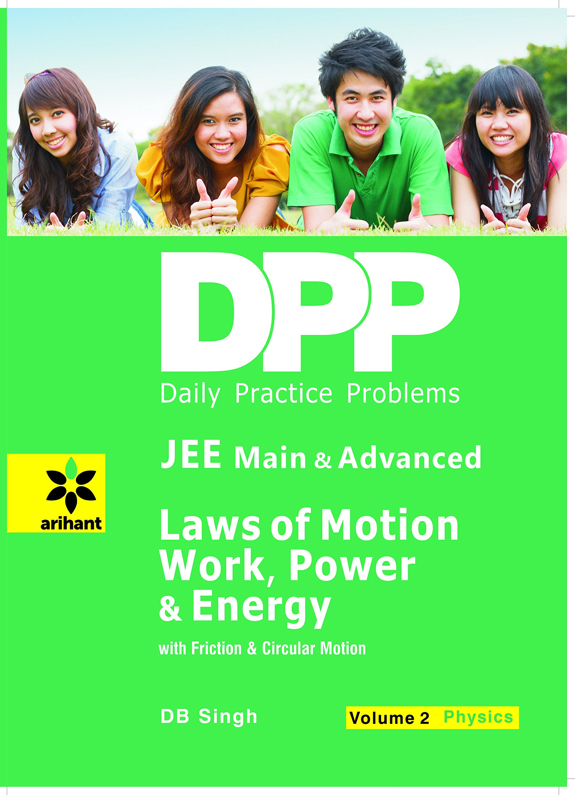 daily practice problems dpp for jee main advanced laws of daily practice problems dpp for jee main advanced laws of motion work power energy physics vol 2 in d b singh books