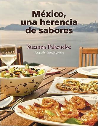 México, una herencia de sabores (Spanish Edition)