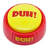 Duh Button, Talking Button Features Funny Duh Sayings