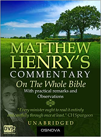 Unabridged Matthew Henry's Commentary on the Whole Bible (best navigation) written by Matthew Henry