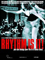 Rhythm Is It!: You Can Change Your Life in a Dance Class