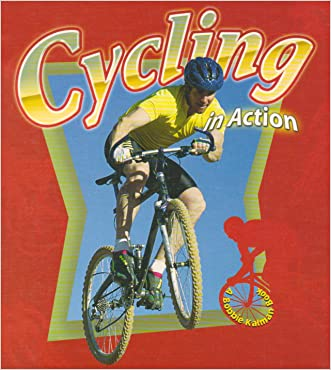 Cycling in Action (Sports in Action) written by Bobbie Kalman