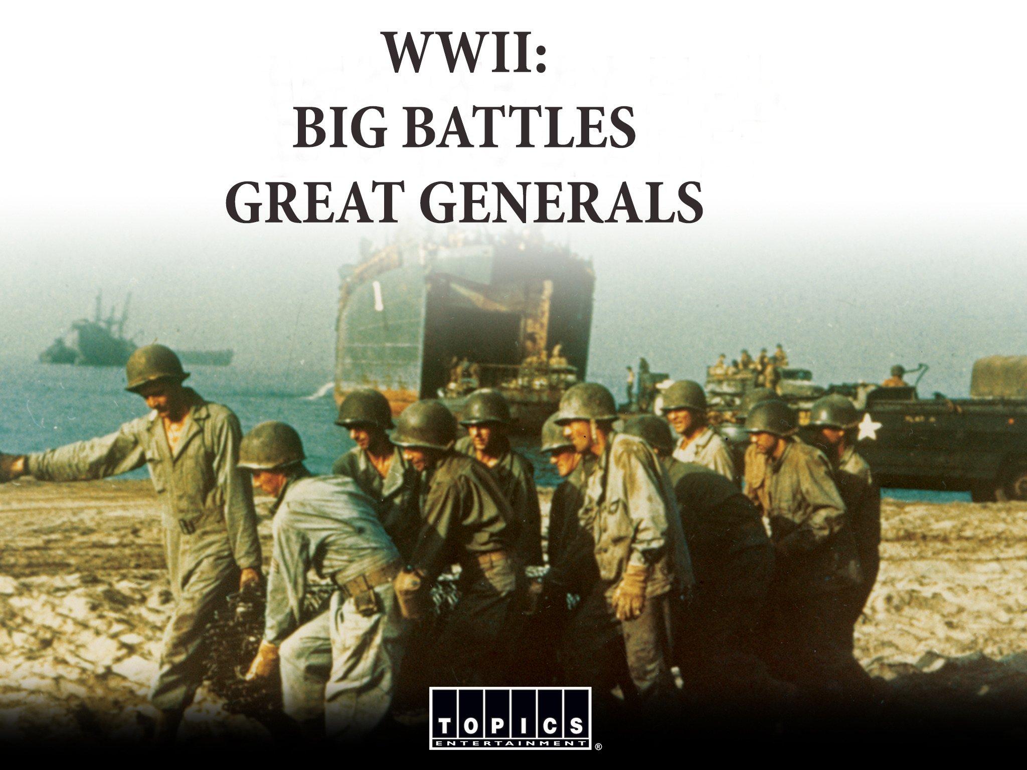 WWII: Big Battles, Great Generals