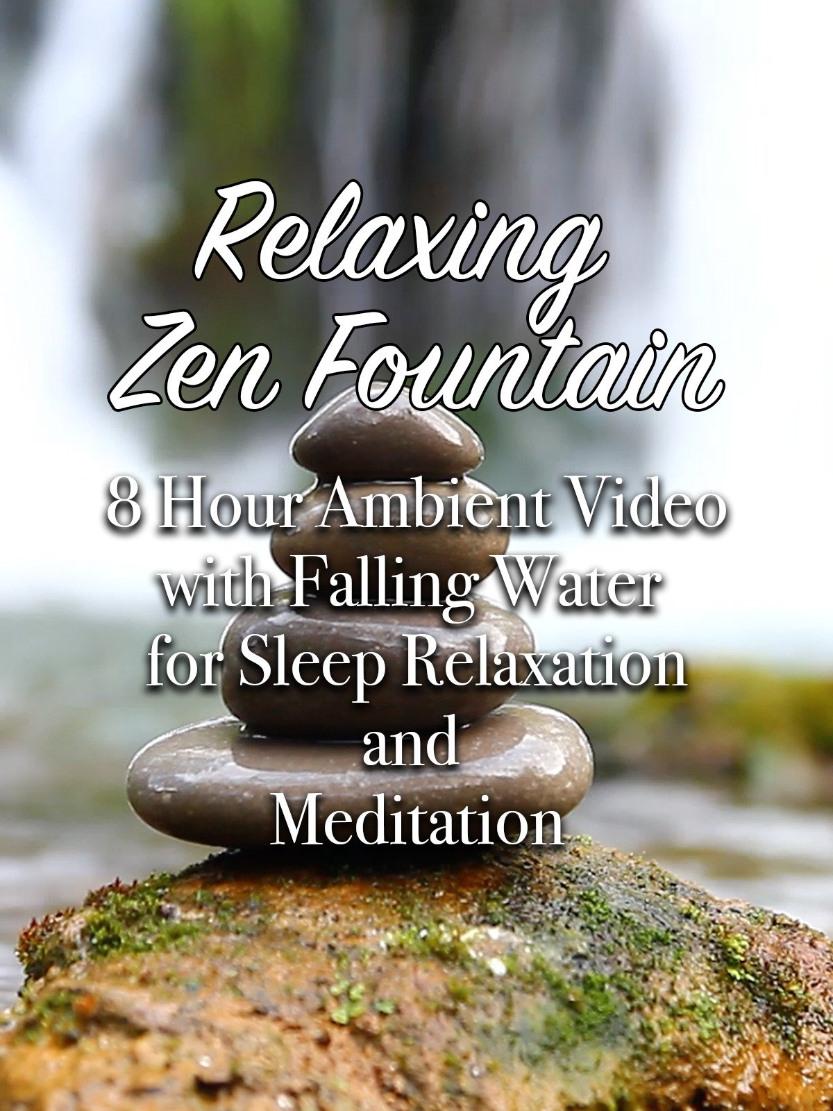 Relaxing Zen Fountain 8 Hour Ambient Video with Falling Water for Sleep Relaxation and Meditation