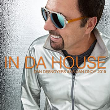 Dan Desnoyers – In Da House 2015