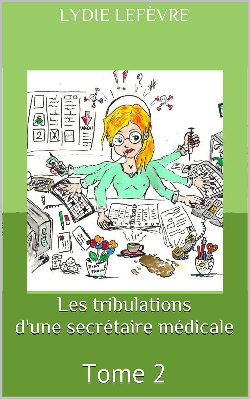 Les Tribulations d'une secrétaire médicale - Lydie lefevre (2 tomes) 81e6E5n3u0L._SL1500_