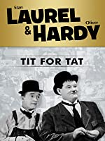 Laurel and Hardy: Tit For Tat