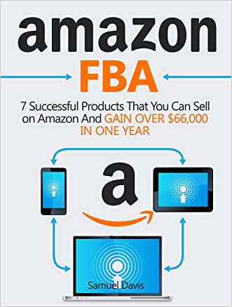 Amazon FBA: 7 Successful Products That You Can Sell on Amazon And Gain Over $66,000 in One Year (Amazon FBA, amazon fba business, amazon fba selling)