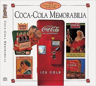 Coca-Cola Memorabilia (Collector's Corner) written by The Editorial Team staff