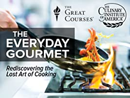 The Everyday Gourmet: Rediscovering the Lost Art of Cooking