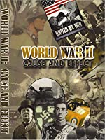 World War II: Cause and Effects