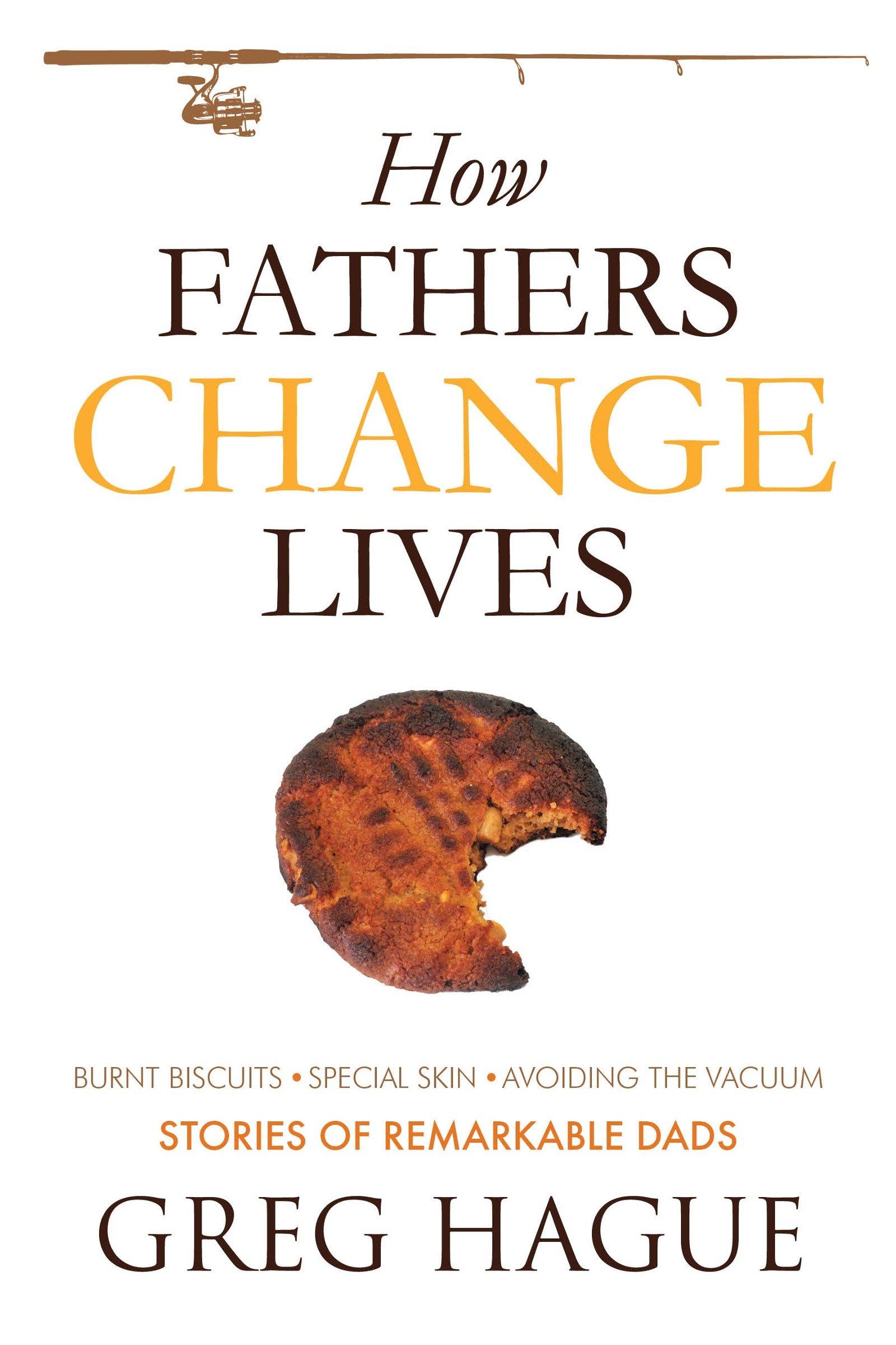 How Fathers Change Lives Amazon.com How Fathers Change