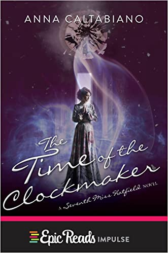 The Time of the Clockmaker (Seventh Miss Hatfield)