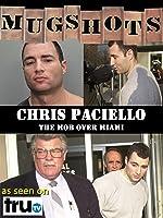 Mugshots: Chris Paciello - The Mob Over Miami