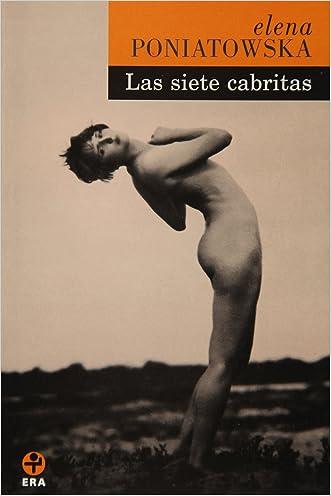 Las siete cabritas (Spanish Edition) written by Elena Poniatowska