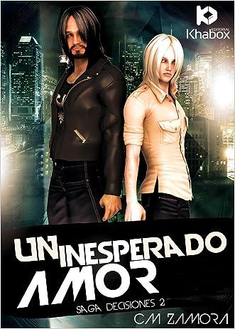 Un inesperado amor (Decisiones nº 2) (Spanish Edition) written by C.M. Zamora