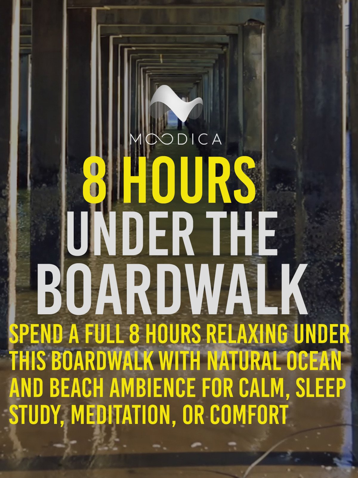 8 Hours: Under The Boardwalk: Spend A Full 8 Hours Relaxing Under This Boardwalk With Natural Ocean And Beach Ambience For Calm, Sleep, Study, Meditation, or Comfort