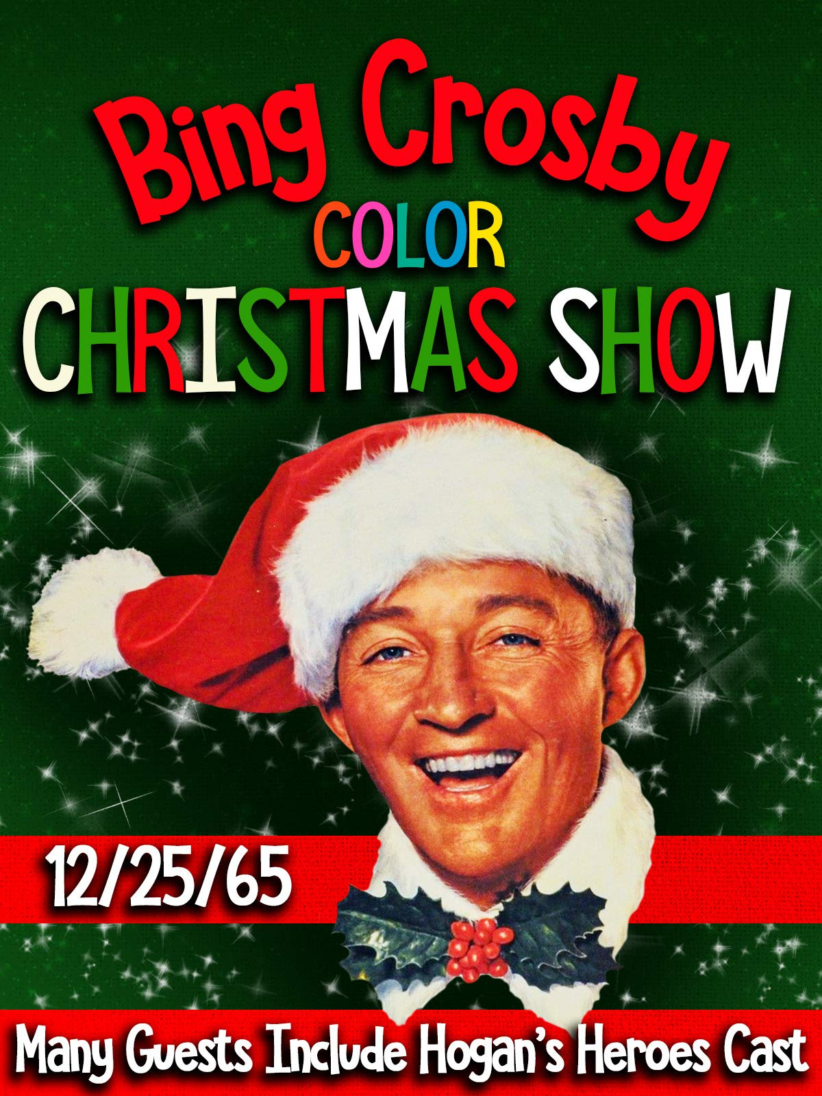 Bing Crosby Color Christmas Show 12/25/65 - Many Guests Including Hogan's Heroes Cast