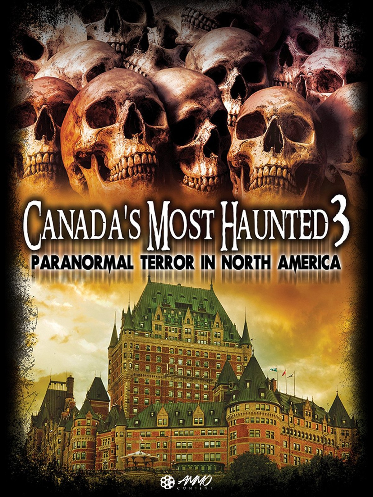 Canada's Most Haunted 3: Paranormal Terror in North America