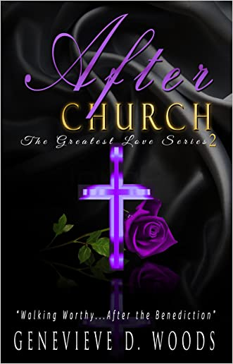 After Church: Walking Worthy....After the Benediction! (The Greatest Love Series Book 2)