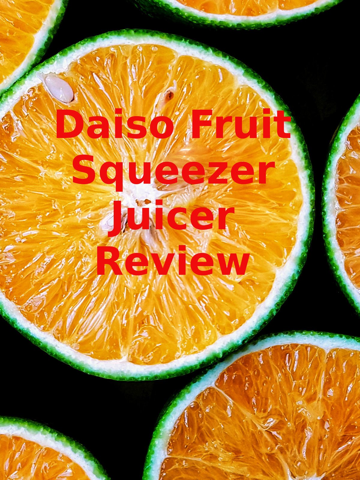Review: Daiso Fruit Squeezer Juicer Review
