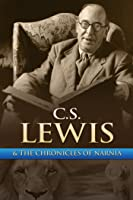 C.S. Lewis & The Chronicles of Narnia