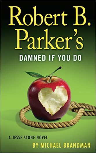 Robert B. Parkers Damned If You Do (A Jesse Stone Novel)