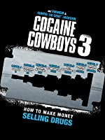 Cocaine Cowboys 3 - How To Make Money Selling Drugs