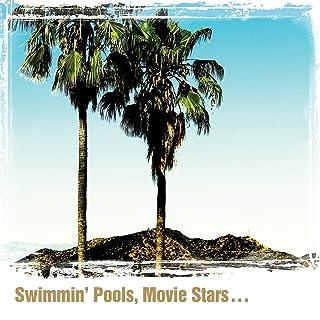 Book Cover: Swimmin' Pools, Movie Stars...