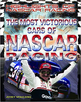 The Most Victorious Cars of NASCAR Racing (Highlights of Nascar Racing)