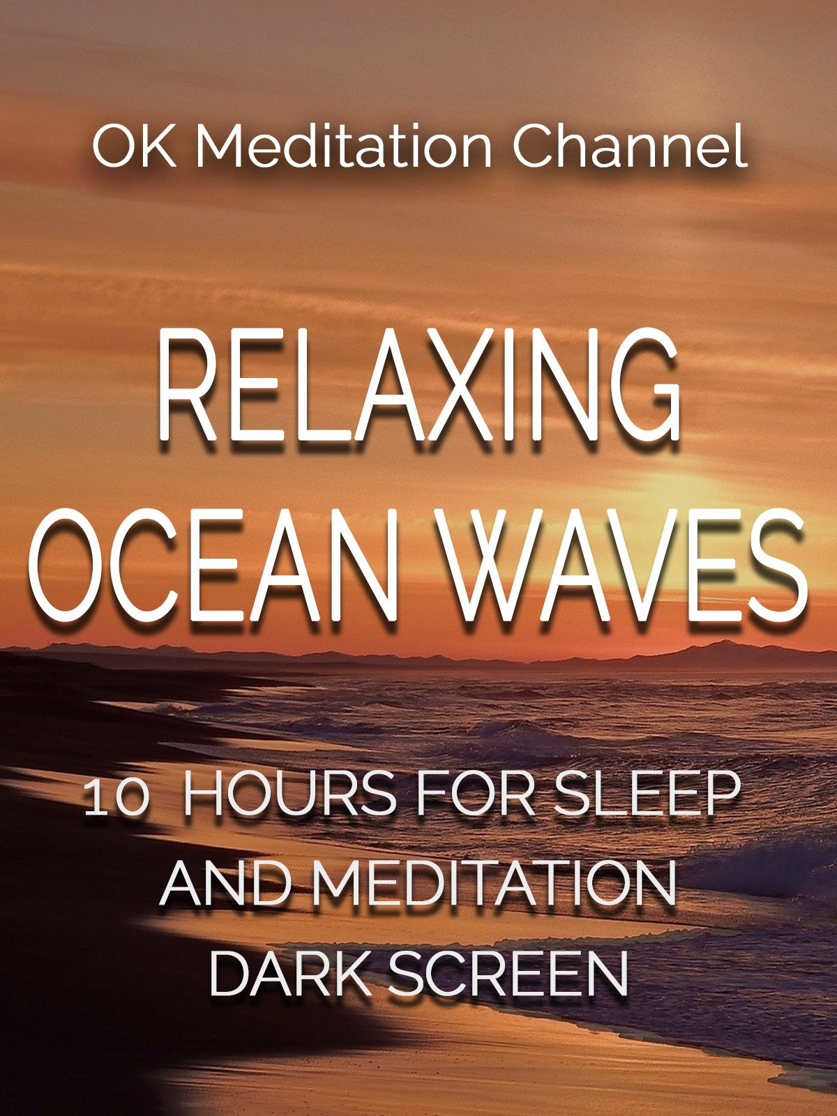 Relaxing ocean waves, 10 hours for sleep and meditation, dark screen on Amazon Prime Instant Video UK