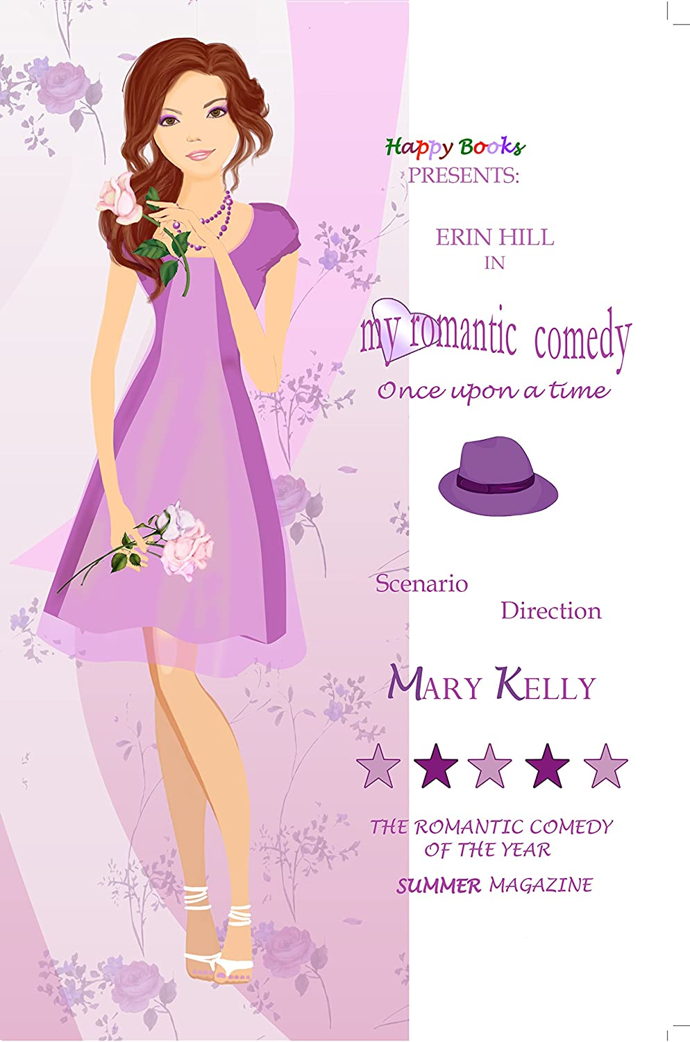 My Romantic Comedy: Once Upon a Time Book 1 (A delicious romantic comedy) (Happy Books) by Mary Kelly
