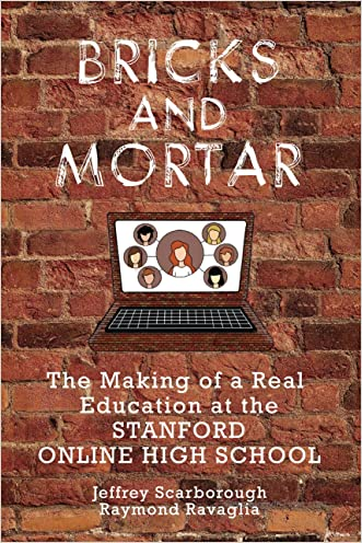 Bricks and Mortar: The Making of a Real Education at the Stanford Online High School