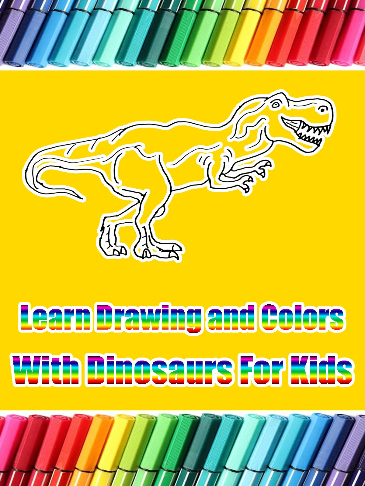 Learn Drawing and Colors With Dinosaurs For Kids