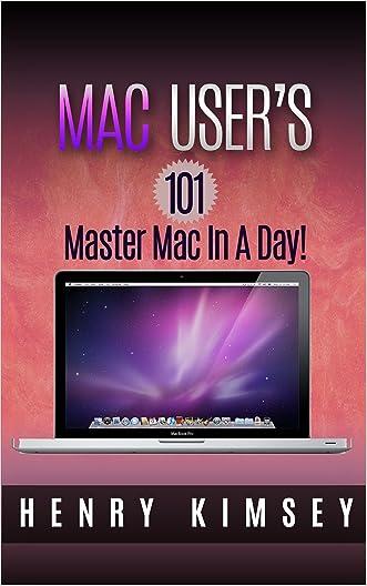 Mac User's 101: Master Mac In A Day!