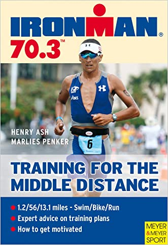 Ironman 70.3: Training for the Middle Distance (Ironman Edition)