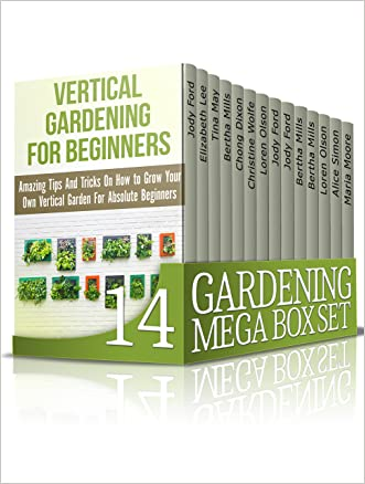 Gardening Mega Box Set: The Ultimate Gardening Guides to Indoor, Vertical, Container and Many Other Types of Gardening (Indoor Gardening, Grow Fruit Indoors, Vegetable Gardening)
